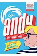 Papel ANDY UNA FABULA REAL [LA VIDA Y LA EPICA DE ANDY WARHOL] (COLECCION RESERVOIR GRAFICA)