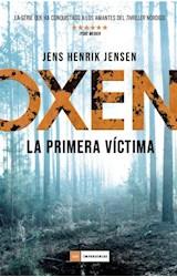 Papel OXEN LA PRIMERA VICTIMA (OXEN 1) (COLECCION LOS IMPERDIBLES) (CARTONE)