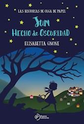 Libro 2. Olga De Papel : Jum Hecho De Oscuridad