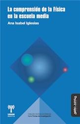 Libro La Comprension De La Fisica En La Escuela Media