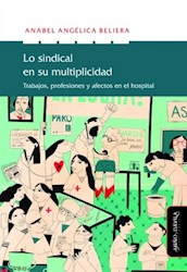 Libro Lo Sindical En Su Multiplicidad
