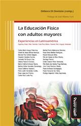 Libro La Educacion Fisica Con Adultos Mayores
