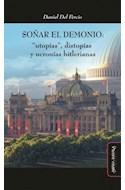 Papel SOÑAR EL DEMONIO UTOPIAS DISTOPIAS Y UCRONIAS HITLERIANAS (COLECCION IDEAS EN DEBATE)
