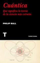 Libro Cuantica  Que Significa La Teoria De La Ciencia Mas Extraña