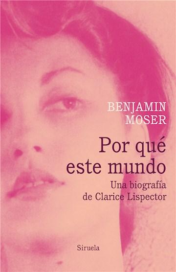 E-book Por Qué Este Mundo. Una Biografía De Clarice Lispector