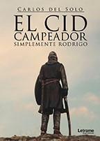 Libro El Cid Campeador. Simplemente Rodrigo