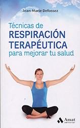 Libro Tecnicas De Respiracion Terapeutica Para Mejorar Tu Salud