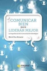 Libro Comunicar Bien Para Liderar Mejor