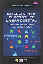 Libro 100 Ideas Para El Retail De La Era Digital