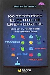 Libro 100 Ideas Para El Retail De La Era Digital
