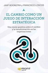Libro El Cambio Como Un Juego De Interaccion Estrategica