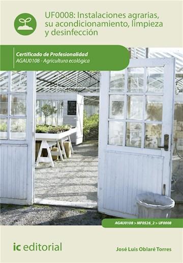 E-book Instalaciones Agrarias, Su Acondicionamiento, Limpieza Y Desinfección. Agau0108