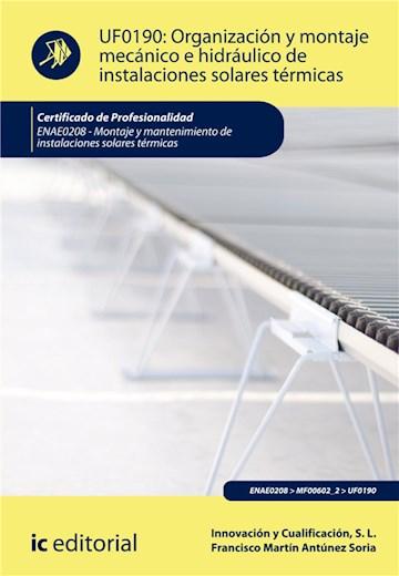 E-book Organización Y Montaje Mecánico E Hidráulico De Instalaciones Solares Térmicas. Enae0208