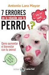 Libro 7 Errores En La Relacion Con Tu Perro