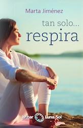 Libro Tan Solo... Respira