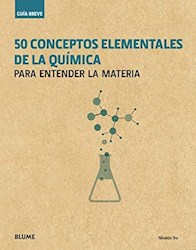 Libro 50 Conceptos Elementales De La Quimica