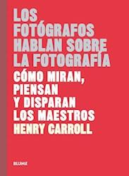 Libro Los Fotografos Hablan Sobre La Fotografia