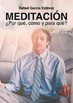 Libro Meditacion, ¿Porque, Como Y Para Que?
