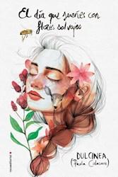 Papel Dia Que Sueñes Con Flores Salvajes, El
