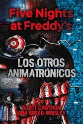 Libro Los Otros Animatronicos   Five Nights At Freddy'S