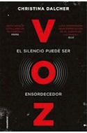 Papel VOZ EL SILENCIO PUEDE SER ENSORDECEDOR (COLECCION NOVELA)