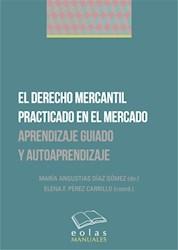 Libro El Derecho Mercantil Practicado En El Mercado