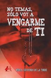Libro No Temas, Solo Voy A Vengarme De Ti