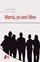 Libro Mama, Yo Sere Libre