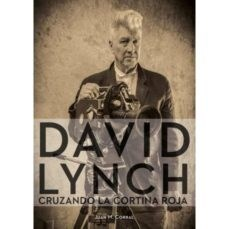 Libro David Lynch : Cruzando La Cortina Roja