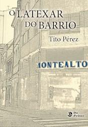 Libro Latexar Do Barrio, O