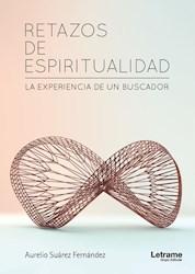 Libro Retazos De Espiritualidad. La Experiencia De Un Bu