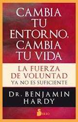 Libro Cambia Tu Entorno , Cambia Tu Vida