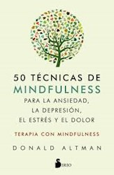 Libro 50 Tecnicas De Mindfulness Para La Ansiedad La Depresion El Estres Y Dolor