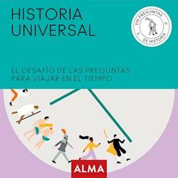 Libro Historia Universal : El Desafio De Las Preguntas Para Viajar En El Tiempo