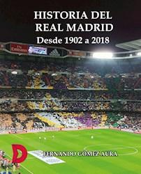 Libro Historia Del Real Madrid Desde 1902 A 2018