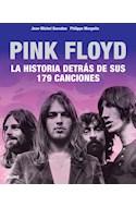 Papel PINK FLOYD LA HISTORIA DETRAS DE SUS 179 CANCIONES (CARTONE)