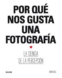 Libro Por Que Nos Gusta Una Fotografia