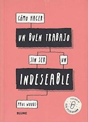 Libro Como Hacer Un Buen Trabajo Sin Ser Un Indeseable