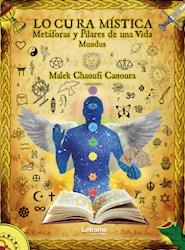 Libro Lo Cu Ra Mistica, Metaforas Y Pilares De Una Vid