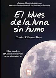Libro El Blues De La Luna Sin Humo