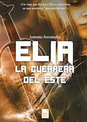 Libro Elia, La Guerrera Del Este