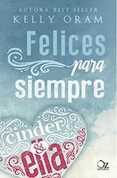 Libro Felices Para Siempre  ( Libro 2 De La Serie Cinder & Ella )