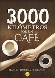 Libro 3000 Kilometros Por Un Cafe