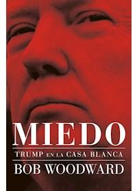 Papel Miedo. Trump En La Casa Blanca