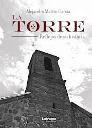 Libro La Torre. Reflejos De Su Historia