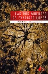 Libro Las Dos Muertes De Evaristo Lopez