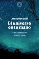 Papel UNIVERSO EN TU MANO UN VIAJE EXTRAORDINARIO A LOS LIMITES DEL TIEMPO Y EL ESPACIO