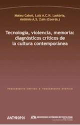 Papel TECNOLOGIA, VIOLENCIA, MEMORIA: DIAGNOSTICOS CRITICOS DE LA