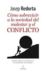 Libro Como Sobrevivir A La Sociedad Del Malestar Y El Conflicto