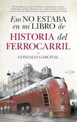 Libro Eso No Estaba En Mi Libro De Historia Del Ferrocarril